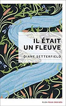 SETTERFIELD Diane - Il était un fleuve 51bq1j10