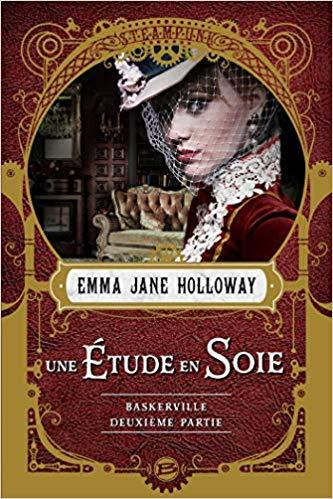 HOLLOWAY Emma Jane - L'AFFAIRE BASKERVILLE - Tome 1 : une étude en soie partie 2 51cqlr10