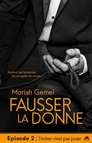 GEMEL Moriah - FAUSSER LA DONNE - Episode 2 : tricher n'est pas jouer 51cuyv10