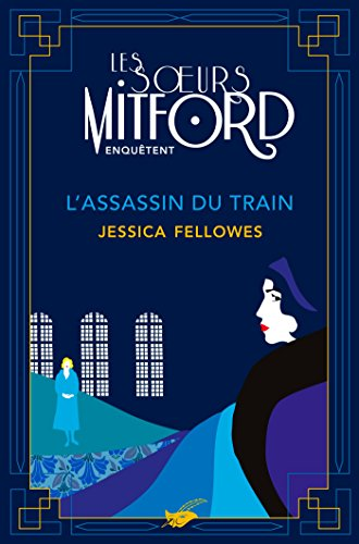 FELLOWES Jessica - LES SOEURS MITFORD ENQUETENT - Tome 1 : l'assassin du train 51dcot10