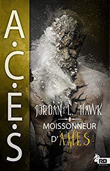 HAWK Jordan L - A.C.E.S. - Tome 3 : moissoneur d'âmes 51gzql10