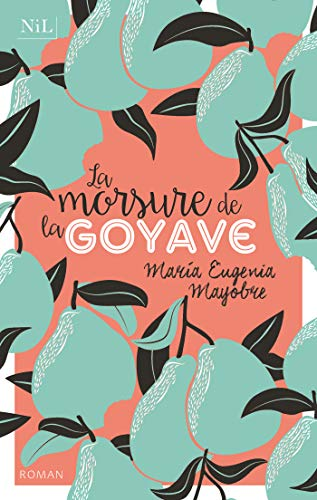 MAYOBRE Maria Eugenia - La morsure de la goyave 51j4hg10