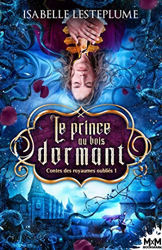 LESTEPLUME Isabelle - CONTES DES ROYAUMES OUBLIES - Tome 1 : le prince au bois dormant 51j8mo10