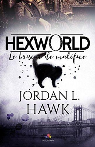 HAWK Jordan L - HEXWORLD - Tome 1 : le briseur de maléfices 51jjct10
