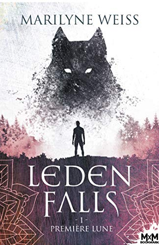 WEISS Maryline - LEDEN FALLS - Tome 1 : première lune 51lk4h10