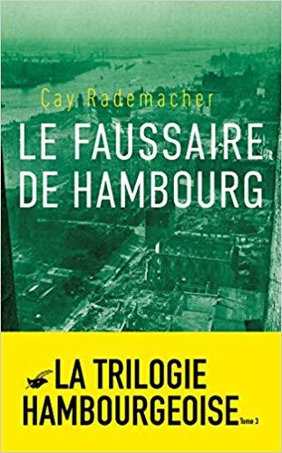 RADEMACHER Cay - LA TRILOGIE HAMBOURGEOISE - Tome 3 : le faussaire de Hambourg 51okev10
