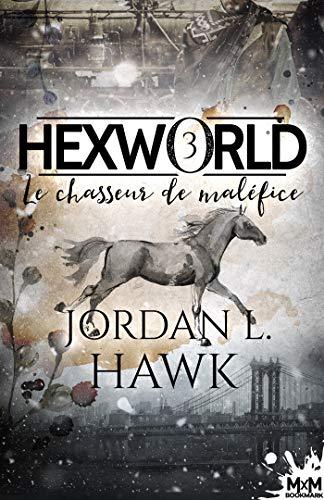 HAWK Jordan L - HEXWORLD - Tome 3 : le chasseur de maléfices 51w3ch10