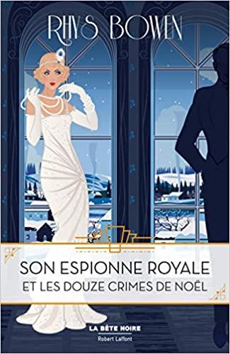 BOWEN Rhys - SON ESPIONNE ROYALE MENE L'ENQUETE - Tome 6 : Son Espionne Royale et les douze crimes de Noël 51yonx10