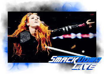 Smackdown Live #01 ▬ L'Éveil de la branche Bleu.  9aa80015