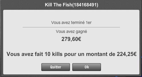 La win d'un KILL THE FISH 10€ Killth10