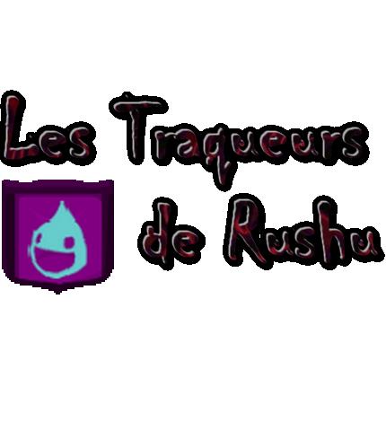 Les Traqueurs de Rushu