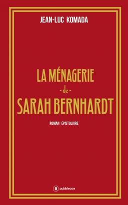 [Komada, Jean-Luc] La ménagerie de Sarah Bernhardt Cover_10