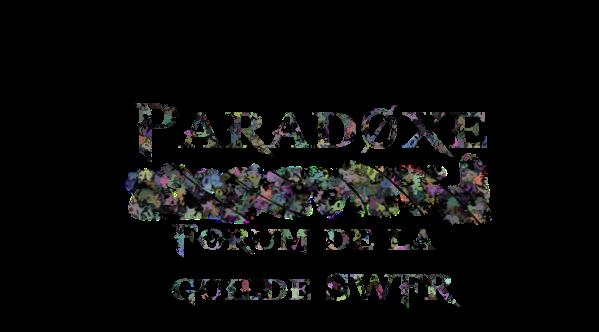 Forum de la guilde SWFR Paradøxe