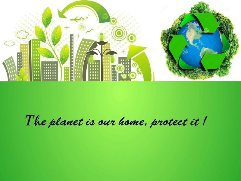 The planet is our home ! Ecolog10