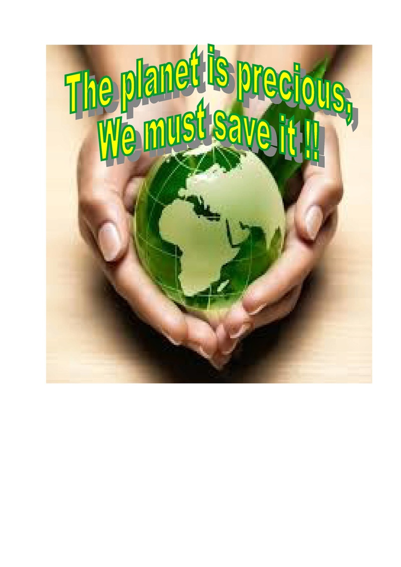The planet is precious, we must save it!! File-p10