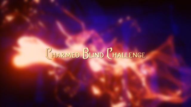 Charmed Blind Challenge Image110