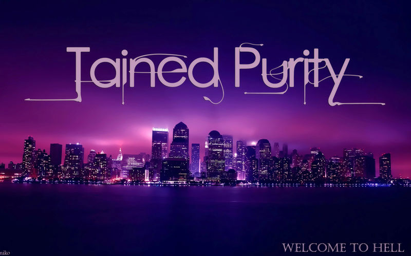 Tained Purity