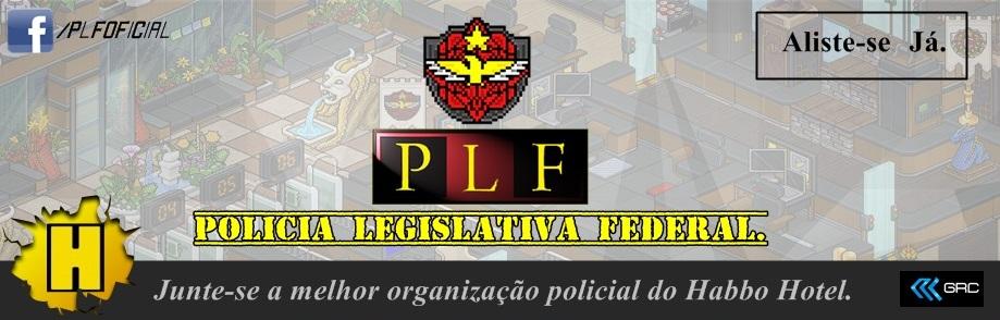 [PLF] Policia Legislativa Federal.