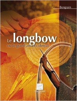 Le longbow ou le grand arc occidental de Gilles Bongrain  51pmdw10