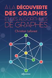 À la découverte des graphes et des algorithmes de graphes Aladec10