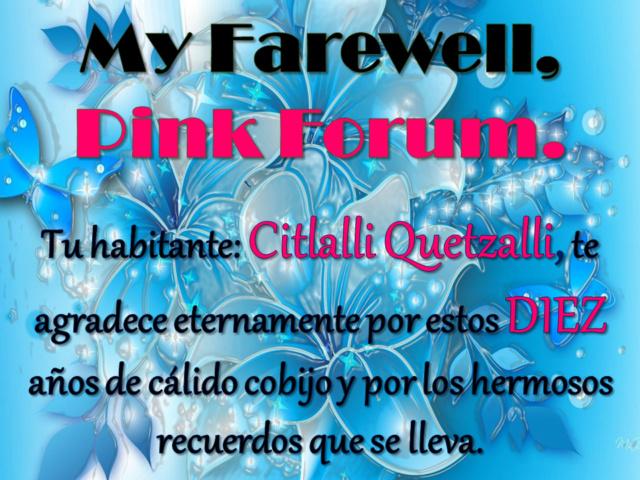 Es difícil decir adiós, pero ten por seguro que jamás me olvidaré de ti.  Farewe10