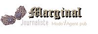 Sorcier en marge - Journaliste à la Gazette - Modératrice / Agent de publicité