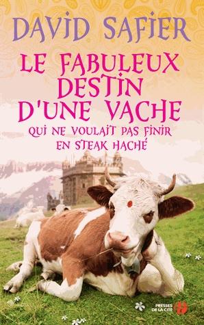 [Safier, David] Le fabuleux destin d'une vache qui ne voulait pas finir en steak hâché Le_fab10