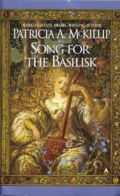 McKilip Patricia - Song for the Basilisk (Livre en Version originale anglaise) Basi10