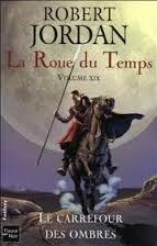 Jordan Robert  -  Le carrefour des ombres  -  La Roue du Temps Tome 19 (spoilers) Carref10