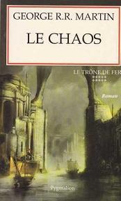 Martin George RR - Le chaos - Le Trône de Fer T10 Couver10