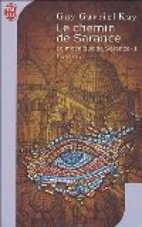 Kay Guy Gavriel - Le chemin de Sarance - La mosaïque de Sarance T1 Cvt_la12