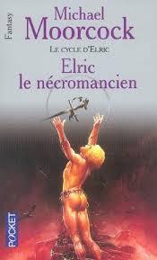 Moorcock Michael - Elric le nécromancien - Elric tome 4 Elric10