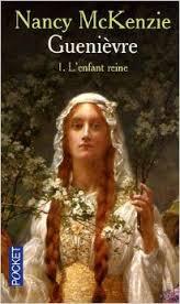 Nancy McKenzie - L'enfant reine - Guenièvre T1 Enfant10