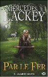 Lackey Mercedes - Par le fer (La légende de Kerowyn) - Les hérauts de Valdemar Fer10
