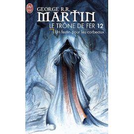 Martin George RR - Un festin pour les corbeaux - Le Trône de Fer T12 Le-tro10