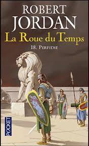 Jordan Robert  - Perfidie -  La Roue du Temps Tome 18 (spoilers) Perfid10