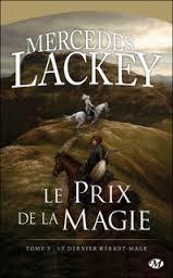 Lackey Mercedes - Le prix de la magie -  La trilogie du dernier Héraut-mage T3 (LHDV) Prix10