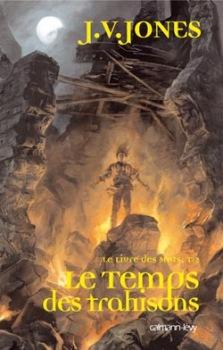 Jones J.V - Le temps des trahisons - Cycle du livre des mots T2 Trahis10