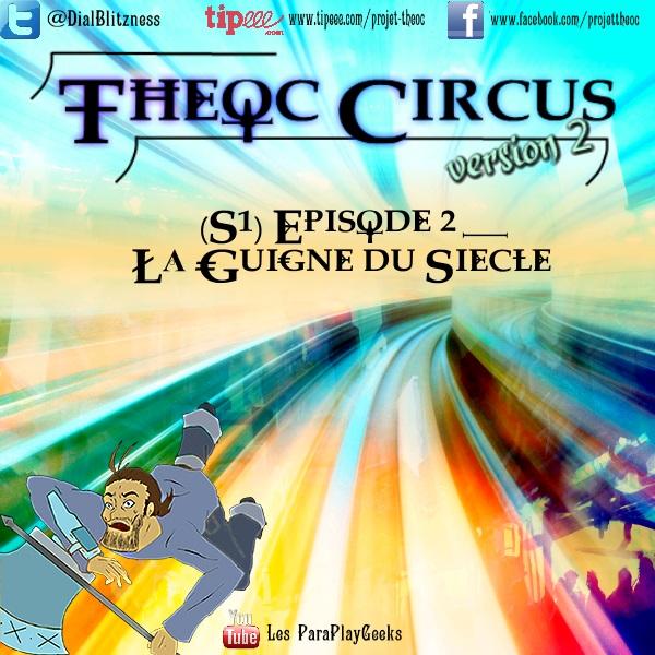 Theoc Circus v2 épisode 1 à 12 ! S1ep2-10