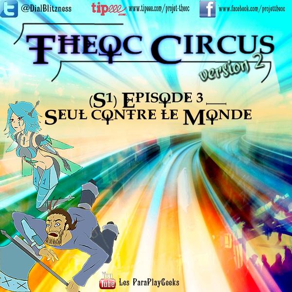 Theoc Circus v2 épisode 1 à 12 ! S1ep3-10