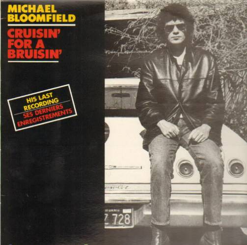 Michael Bloomfield : Between The Hard Place And The Ground/Cruisin' For A Bruisin' (2008) Fcruis10