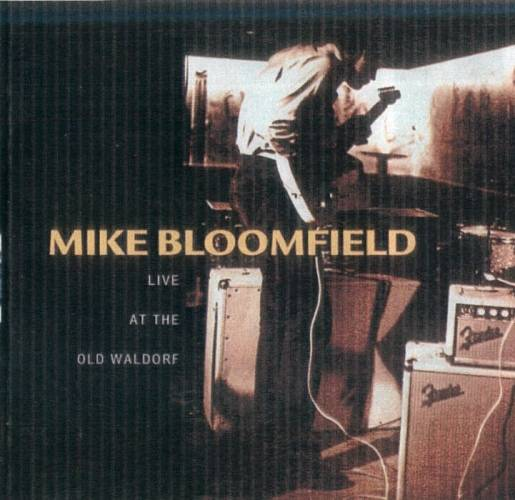 Michael Bloomfield : Live At The Old Waldorf (1998) Flive_10