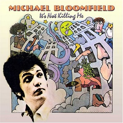 Michael Bloomfield : It's Not Killing Me (1969) Folder10