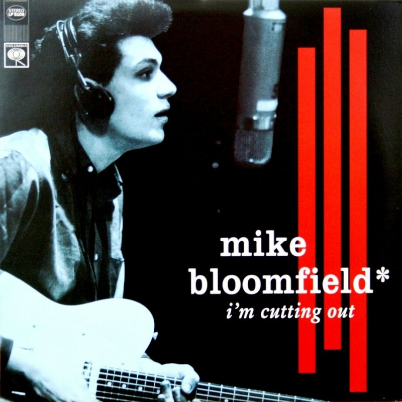 Michael Bloomfield : I'm Cutting Out (2001) Frontc10