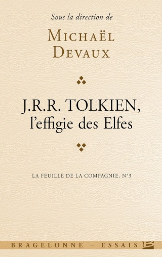 LA FEUILLE DE LA COMPAGNIE (Tome 3) J.R.R. TOLKIEN, L'EFFIGIE DES ELFES de Michaël Devaux 1412-e12