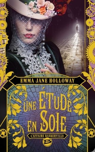 UNE ÉTUDE EN SOIE (Tome 1) L'AFFAIRE BASKERVILLE de Emma Jane Holloway 1502-s10