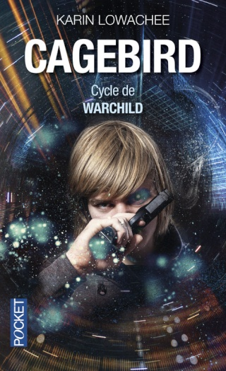 CYCLE DE WARCHILD (Tome 3) CAGEBIRD de Karin LOWACHEE 97822616