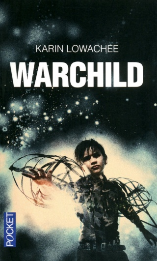 CYCLE DE WARCHILD (Tome 1) WARCHILD de Karin LOWACHEE 97822618