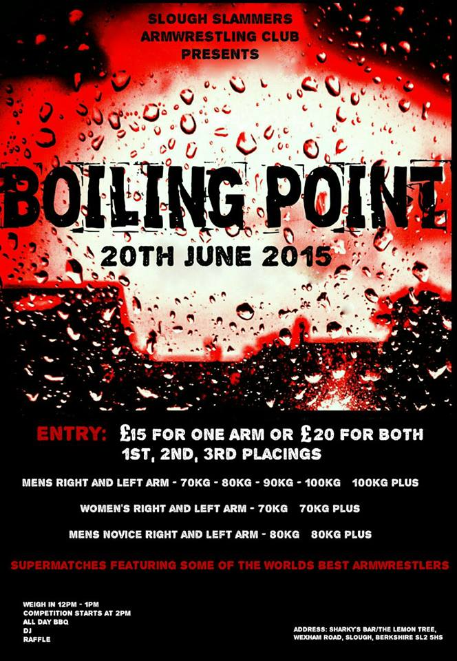 "Slough Slammers Armwrestling club presents ""BOILING POINT"" on 20th June 2015     Boilin11"