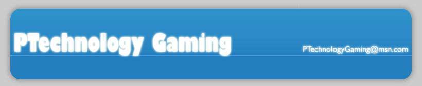 < PTechnology Gaming >